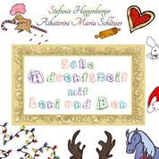 Süße Adventszeit mit Leni und Ben - Weihnachtsanthologie