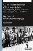 Jörg Osterloh: ... der schrankenlosesten Willkür ausgeliefert