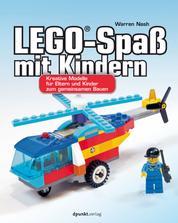 LEGO®-Spaß mit Kindern - Kreative Modelle für Eltern und Kinder zum gemeinsamen Bauen