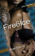 Allie Kinsley: Fire&Ice 16 - Juan Garcia ★★★★