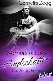 Warriors of Love: Windschatten - Sexy Fantasy Roman -