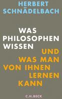 Herbert Schnädelbach: Was Philosophen wissen
