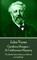 Jules Verne: Geoffrey Morgan - A Californian Mystery