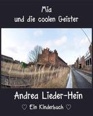 Andrea Lieder-Hein: Mia und die coolen Geister