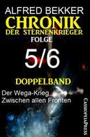 Alfred Bekker: Folge 5/6 Chronik der Sternenkrieger Doppelband
