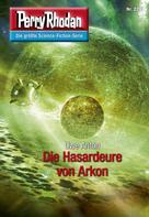 Uwe Anton: Perry Rhodan 2791: Die Hasardeure von Arkon ★★★★