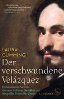 Laura Cumming: Der verschwundene Velázquez