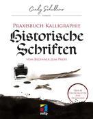 Cindy Schullerer: Praxisbuch Kalligraphie: Historische Schriften ★★★★