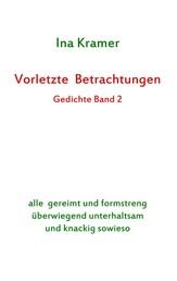 Vorletzte Betrachtungen - Gedichte Band 2