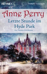 Letzte Stunde im Hyde Park - Ein Thomas-Pitt-Roman