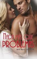 Rachel Gibson: Nada más que problemas ★★★★