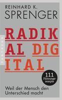 Reinhard K. Sprenger: Radikal digital