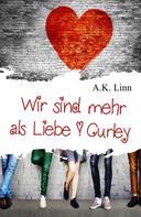 A.K. Linn: Wir sind mehr als Liebe - Curley ★★★★