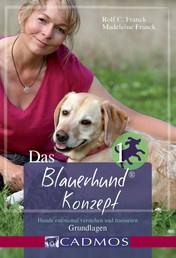 Das Blauerhundkonzept 1 - Hunde emotional verstehen und trainieren