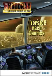 Maddrax 480 - Science-Fiction-Serie - Vorstoß nach Canriss