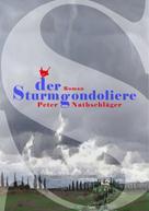 Peter Nathschläger: Der Sturmgondoliere