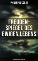 Philipp Nicolai: Freuden-Spiegel des ewigen Lebens (Kirchenliedern & Predigten)