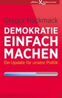 Gregor Hackmack: Demokratie einfach machen ★★★★