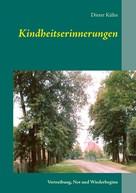 Dieter Kühn: Kindheitserinnerungen