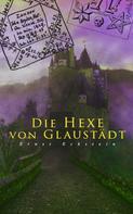 Ernst Eckstein: Die Hexe von Glaustädt