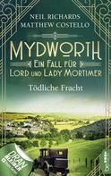 Matthew Costello: Mydworth - Tödliche Fracht ★★★★