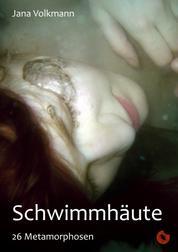Schwimmhäute - 26 Metamorphosen
