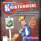 Ein Fall für Kwiatkowski. Die verschwundenen Rollschuhe