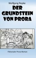 Wolfgang Repke: Der Grundstein von Prora ★★★★★