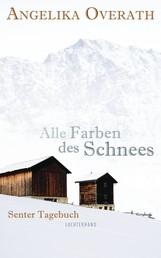 Alle Farben des Schnees - Senter Tagebuch