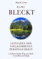 Rami Bleckt: Leitfaden der vollkommenen Persönlichkeit