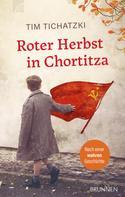 Tim Tichatzki: Roter Herbst in Chortitza ★★★★