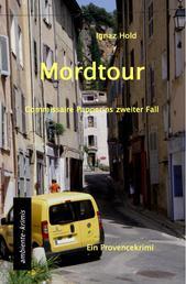 Mordtour - Commissaire Papperins zweiter Fall - ein Provencekirimi