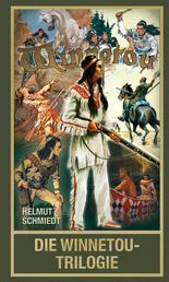 Die Winnetou-Trilogie - Über Karl Mays berühmtesten Roman