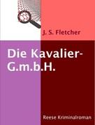 J. S. Fletcher: Die Kavalier-G.m.b.H. ★★★★