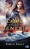 Andreas Gruber: Code Genesis - Sie werden dich finden ★★★★★