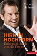 Markus Hofmann: Hirn in Hochform ★★★