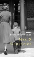 Franz Wauschkuhn: Max & Consorten