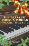 Henry Wadsworth Longfellow: The Greatest Poems & Carols for Christmas Time (Illustrated Edition)