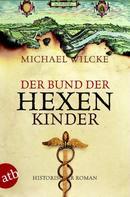 Michael Wilcke: Der Bund der Hexenkinder ★★★★
