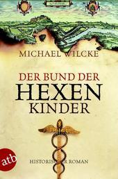 Der Bund der Hexenkinder - Roman