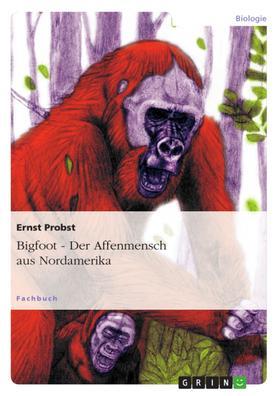 Bigfoot - Der Affenmensch aus Nordamerika