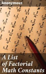 A List of Factorial Math Constants