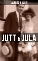 Alfred Brust: Jutt & Jula