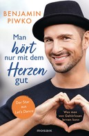 Benjamin Piwko: Man hört nur mit dem Herzen gut ★★★★