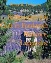 Schlemmen wie Gott in Frankreich - Provence, Languedoc - Kulinarischer Reiseführer Frankreich
