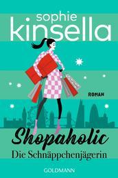 Shopaholic - Die Schnäppchenjägerin - Ein Shopaholic-Roman 1