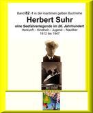 Jürgen Ruszkowski: Kapitän Herbert Suhr - 1912 - 2009 - eine Seefahrerlegende - Teil 1 ★★★