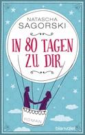Natascha Sagorski: In 80 Tagen zu dir ★★★
