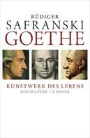 Rüdiger Safranski: Goethe - Kunstwerk des Lebens ★★★★★