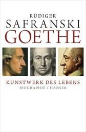Goethe - Kunstwerk des Lebens - Biografie